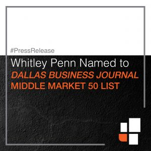Whitley Penn Named to Dallas Business Journal Middle Market 50 List