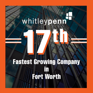 Whitley Penn Named One of the Fastest Growing Companies in Fort Worth
