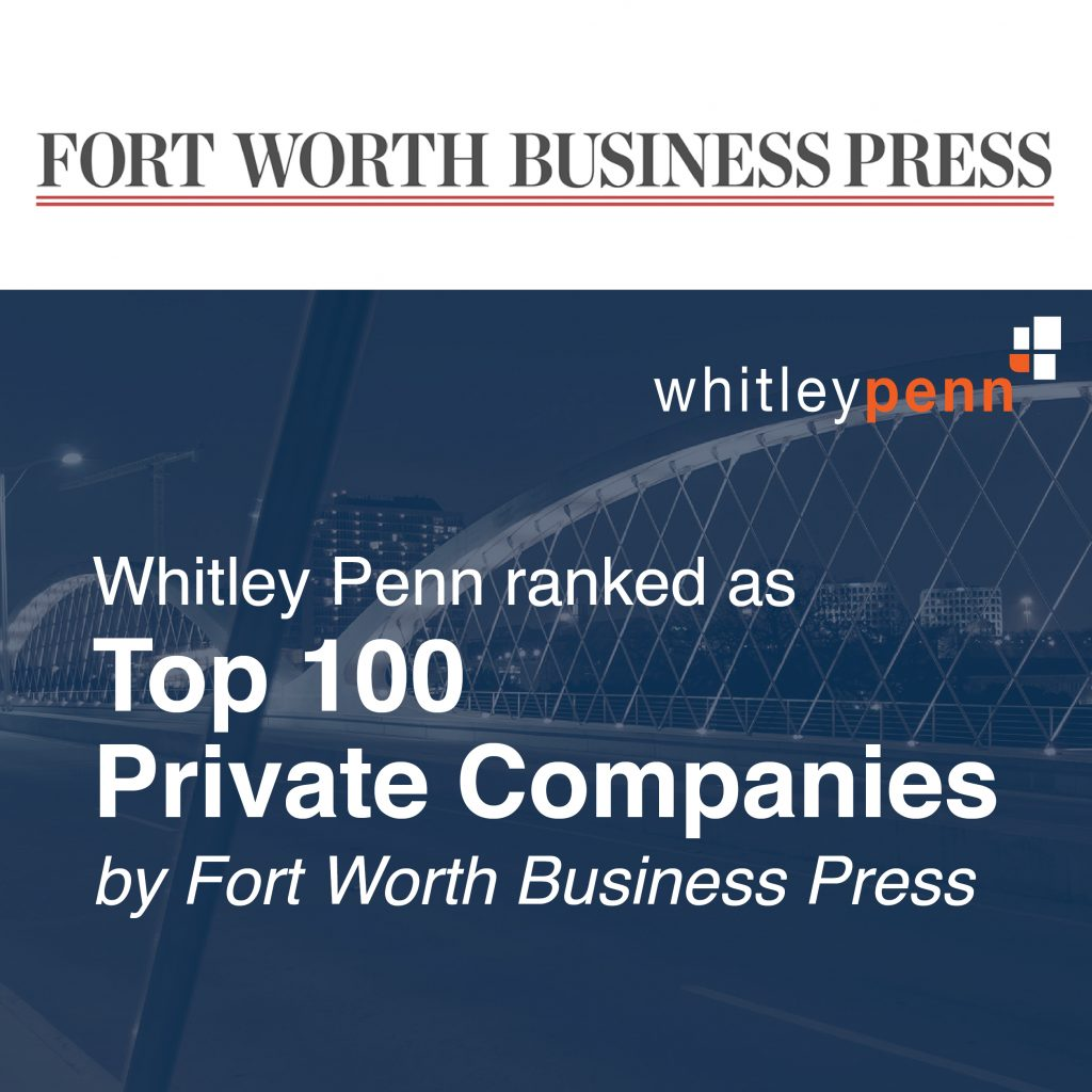 Whitley Penn Ranked as Top 100 Private Companies by Fort Worth Business Press