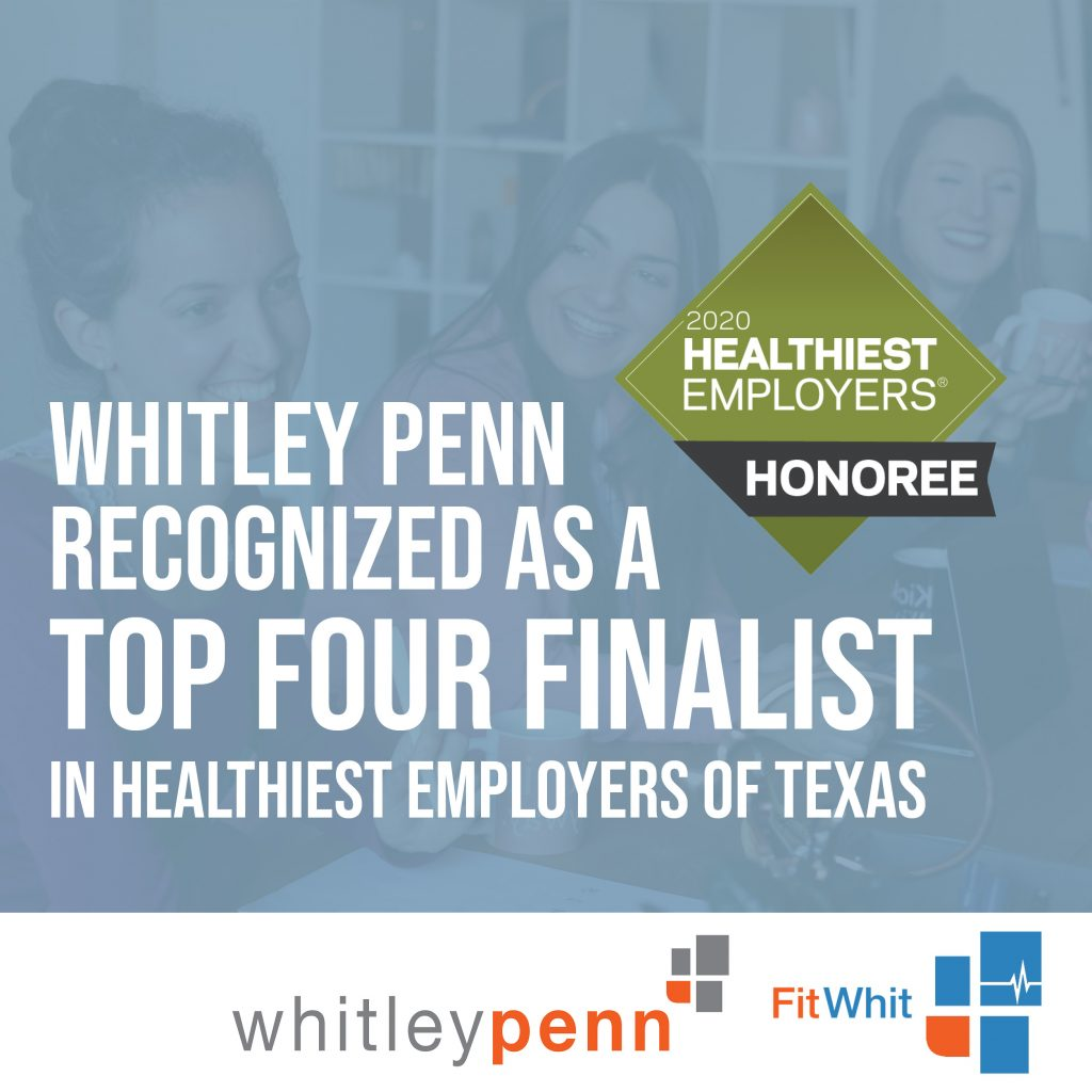 Whitley Penn Recognized as a Healthiest Employer in Texas