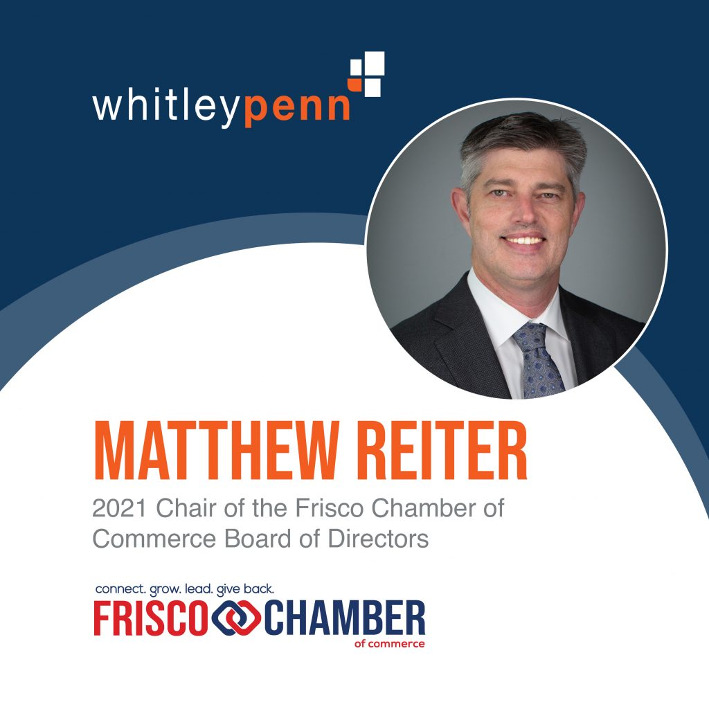 Matthew Reiter 2021 Chair of the Frisco Chamber of Commerce Board of Directors
