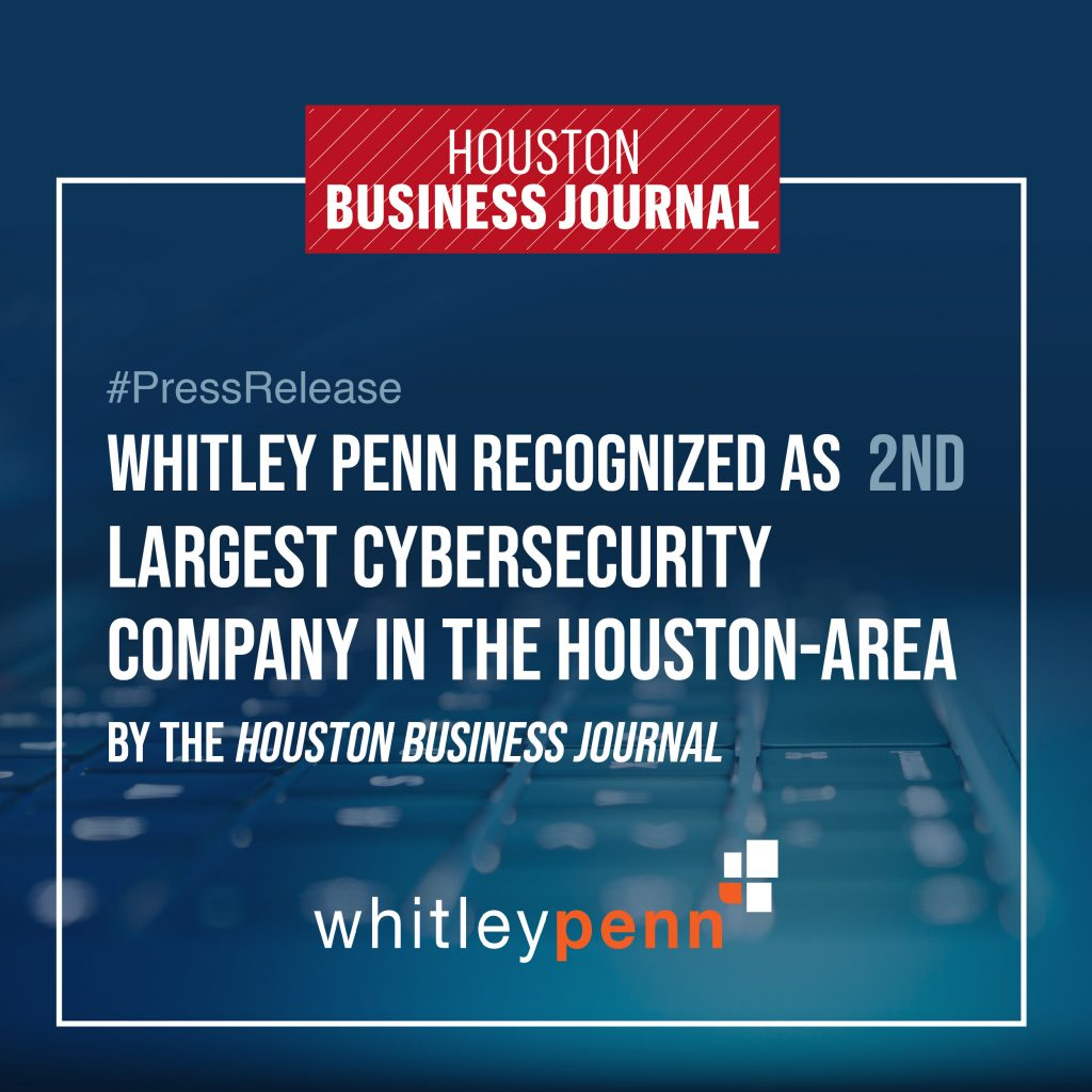 Whitley Penn 2nd Largest Cybersecurity Company in Houston