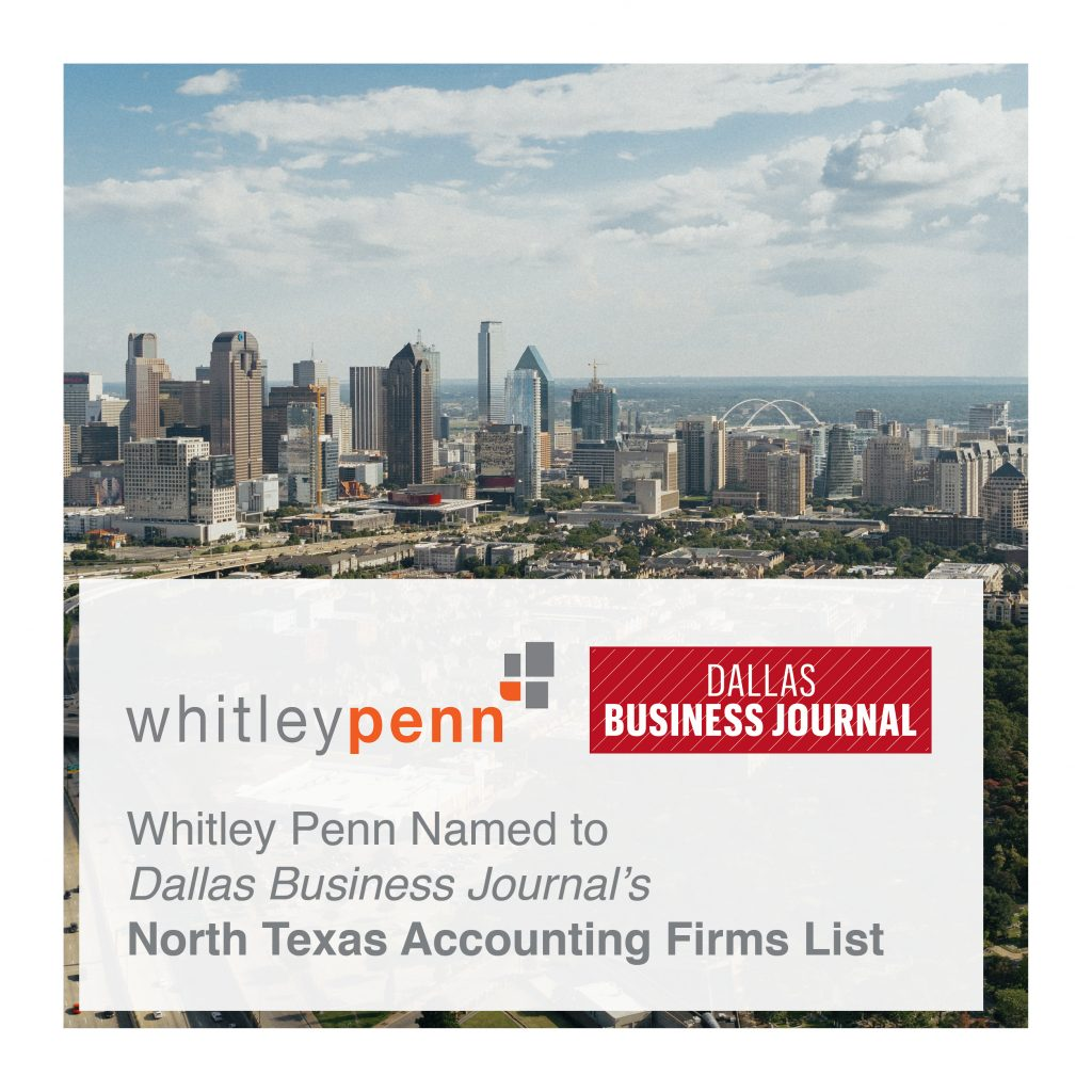 Whitley Penn Named to Dallas Business Journal's North Texas Accounting Firms List