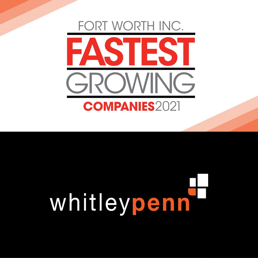 Whitley Penn Recognized Among the Fastest Growing Companies in Fort Worth