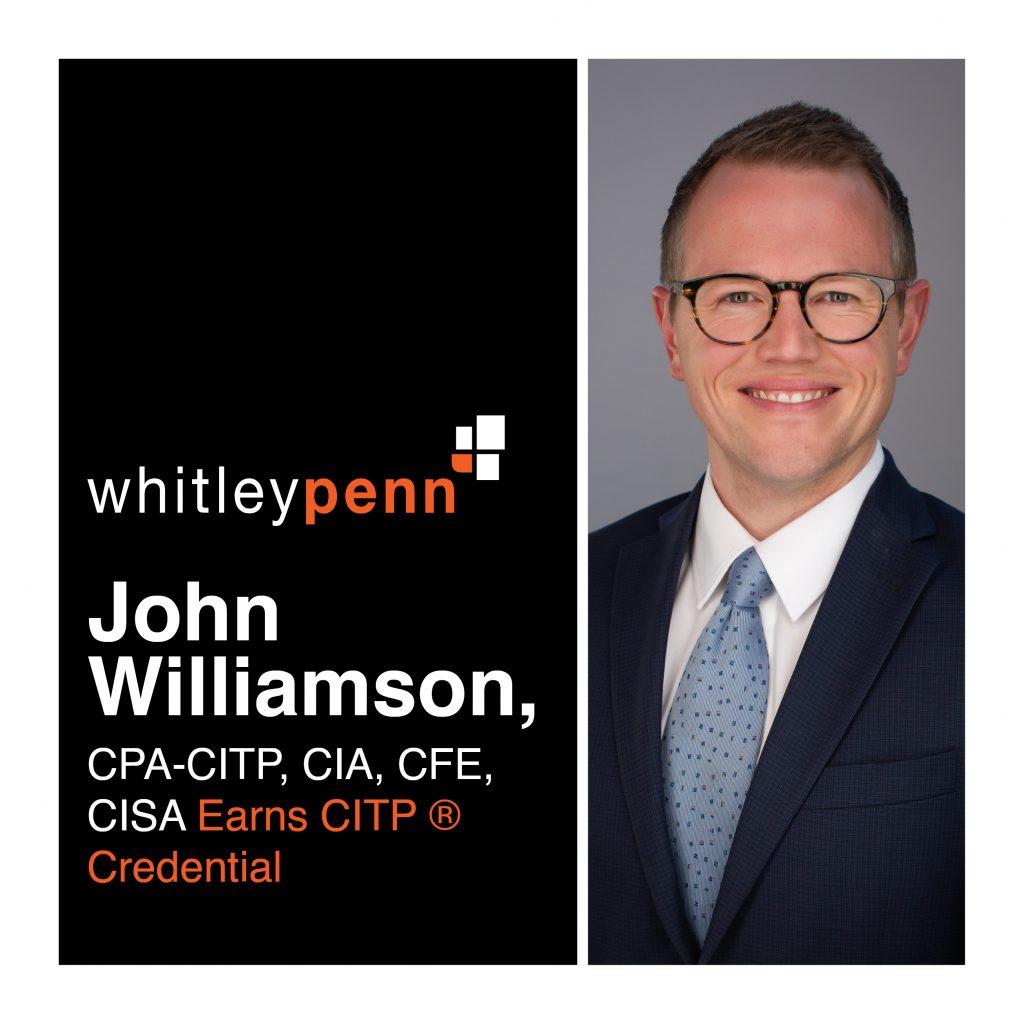 John Williamson, CPA-CITP, CIA, CFE, CISA Earns CITP ® Credential