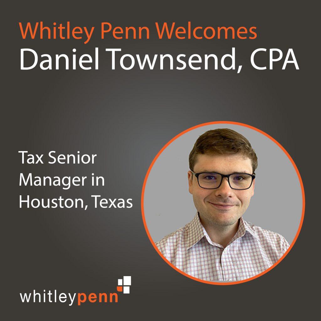 Danil Townsend, CPA joins Whitley Penn as Tax Senior Manager